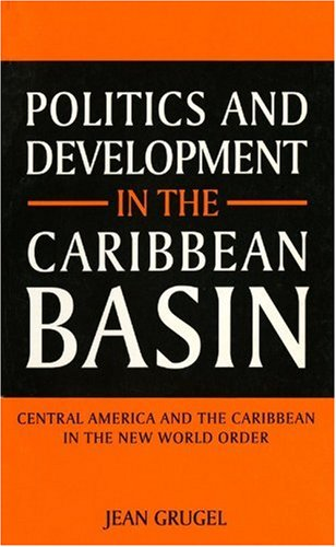 9780253209542: Politics and Development in the Caribbean Basin: Central America and the Caribbean in the New World Order