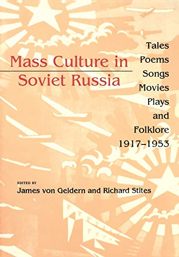 9780253209696: Mass Culture in Soviet Russia: Tales, Poems, Songs, Movies, Plays, and Folklore, 1917–1953