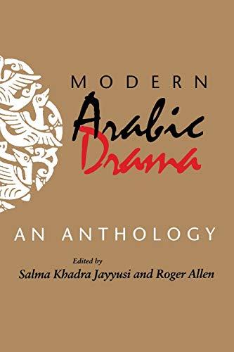 Modern Arabic Drama: An Anthology (Indiana Series: Editor-Salma Khadra Jayyusi;