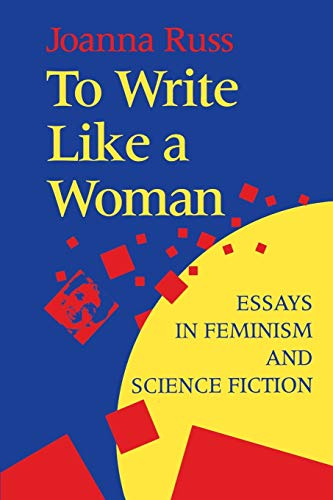 9780253209832: To Write Like a Woman: Essays in Feminism and Science Fiction