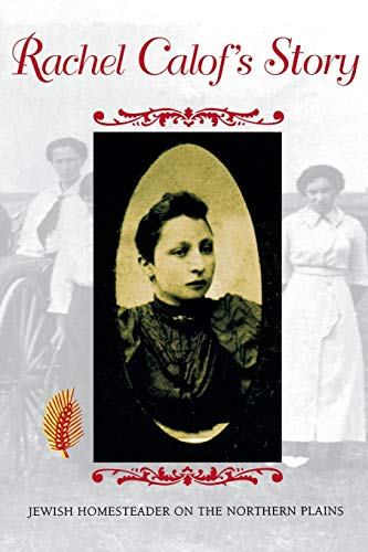9780253209863: Rachel Calof's Story: Jewish Homesteader on the Northern Plains
