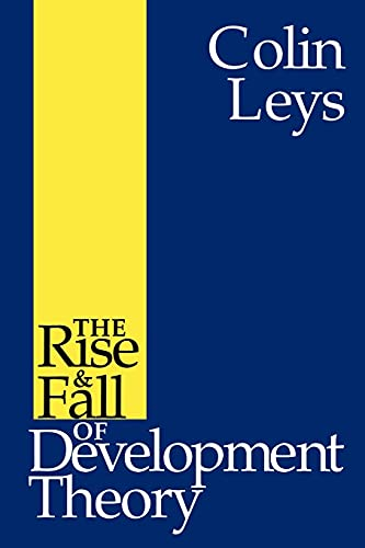 9780253210166: The Rise and Fall of Development Theory