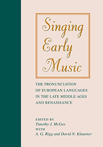 9780253210265: Singing Early Music: The Pronunciation of European Languages in the Late Middle Ages and Renaissance
