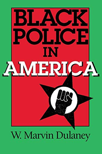 Black police in America.: Dulaney, W. Marvin.