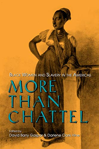 9780253210432: More Than Chattel: Black Women and Slavery in the Americas (Blacks in the Diaspora)