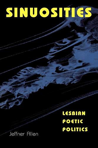 9780253210463: Sinuosities, Lesbian Poetic Politics