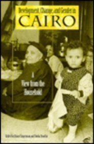 Development, Change, and Gender in Cairo: A View from the Household (Indiana Series in Arab and I...