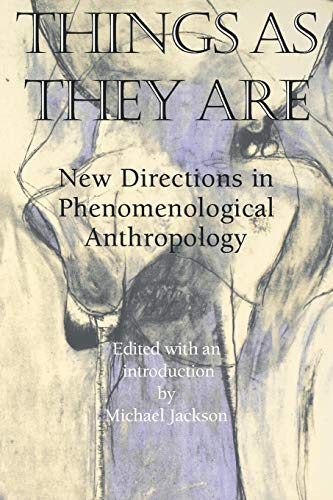 9780253210500: Things As They Are: New Directions in Phenomenological Anthropology