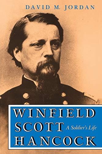 Winfield Scott Hancock: A Soldier's Life