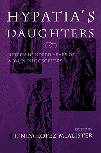 9780253210609: Hypatia's Daughters: 1500 Years of Women Philosophers (A Hypatia Book)