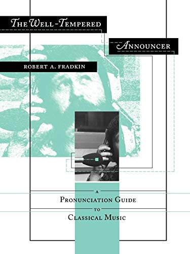 9780253210647: The Well-Tempered Announcer: A Pronunciation Guide to Classical Music