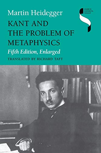 Kant and the Problem of Metaphysics, Fifth: Heidegger, Martin; Taft,