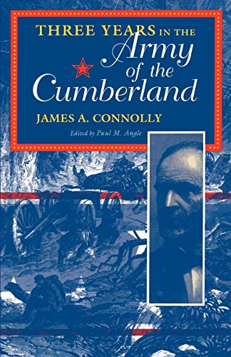 THREE YEARS IN THE ARMY OF THE CUMBERLAND: CONNOLLY, JAMES A