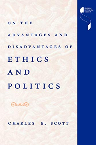 9780253210760: On the Advantages and Disadvantages of Ethics and Politics (Studies in Continental Thought)