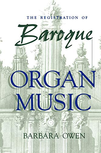 9780253210852: The Registration of Baroque Organ Music