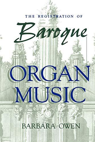 The Registration of Baroque Organ Music: Owen, Barbara