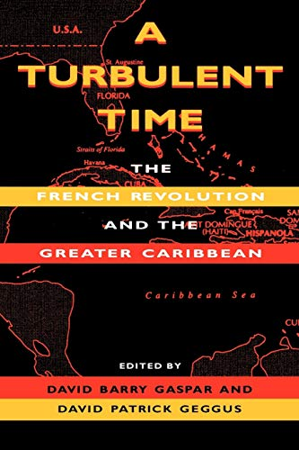 9780253210869: A Turbulent Time: The French Revolution and the Greater Caribbean (Blacks in the Diaspora)