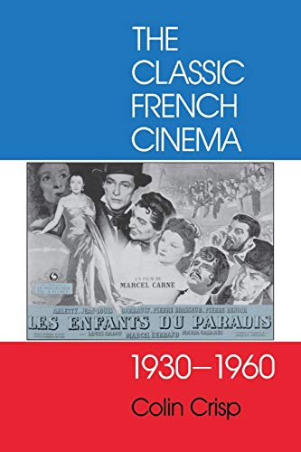 9780253211156: The Classic French Cinema, 1930-1960