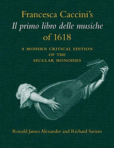 9780253211392: Francesca Caccini's Il primo libro delle musiche of 1618: A Modern Critical Edition of the Secular Monodies (Publications of the Early Music Intitute)