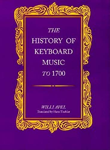 9780253211415: The History of Keyboard Music to 1700