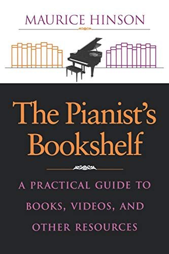 9780253211453: The Pianist's Bookshelf: A Practical Guide to Books, Videos, and Other Resources