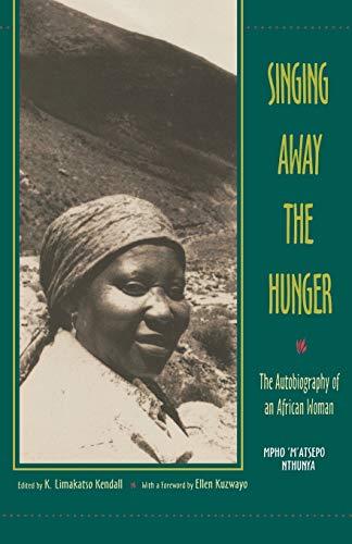 Singing Away the Hunger : The Autobiography: Nthunya, Mpho 'M'atsepo