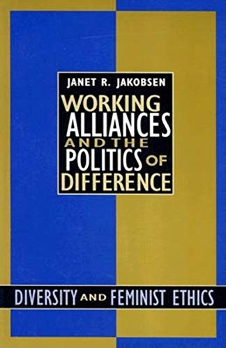 9780253211651: Working Alliances and the Politics of Difference: Diversity and Feminist Ethics