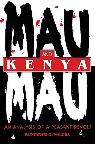 9780253211668: Mau Mau and Kenya: An Analysis of a Peasant Revolt (Blacks in the Diaspora)