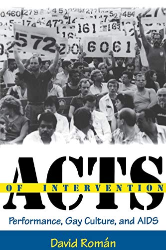 9780253211682: Acts of Intervention: Performance, Gay Culture, and AIDS (Unnatural Acts: Theorizing the Performative)