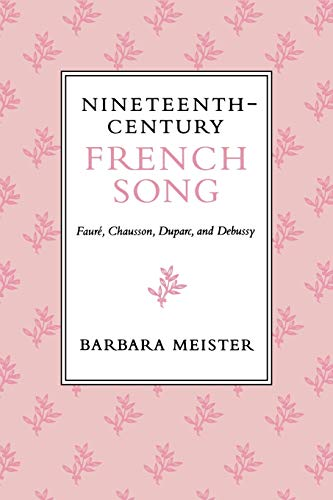 9780253211750: Nineteenth-Century French Song: Fauré, Chausson, Duparc, and Debussy