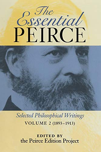 9780253211903: The Essential Peirce, Volume 2: Selected Philosophical Writings, 1893-1913