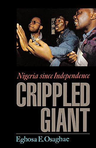 9780253211972: The Crippled Giant: Nigeria since Independence