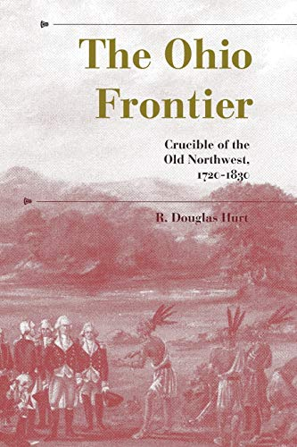 9780253212122: The Ohio Frontier: Crucible of the Old Northwest, 1720-1830 (A History of the Trans-Appalachian Frontier Series)