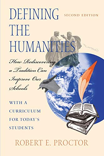 9780253212191: Defining the Humanities: How Rediscovering a Tradition Can Improve Our Schools, Second Edition With a Curriculum for Today's Students