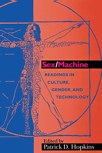 9780253212306: Sex/Machine: Readings in Culture, Gender, and Technology (Indiana Series in the Philosophy of Technology)