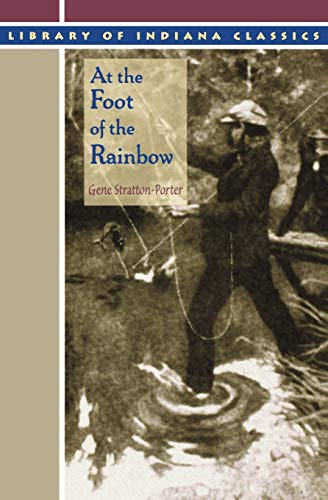 9780253212443: At the Foot of the Rainbow (Library of Indiana Classics)