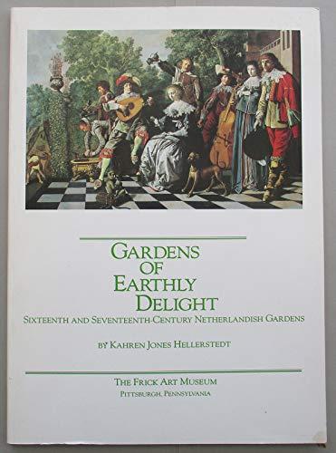 9780253212528: Gardens of Earthly Delight: Sixteenth and Seventeenth-Century Netherlandish Gardens