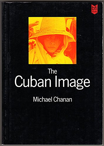 9780253212610: The Cuban Image: Cinema and Cultural Politics in Cuba