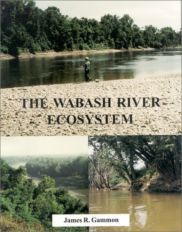 9780253212726: The Wabash River Ecosystem