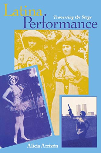 9780253212856: Latina Performance: Traversing the Stage (Unnatural Acts: Theorizing the Performative)