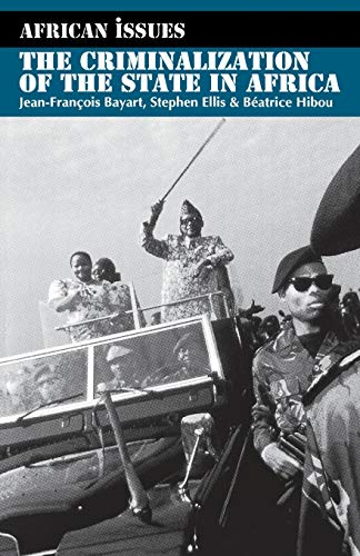 9780253212863: Criminalization of the State in Africa (African Issues)