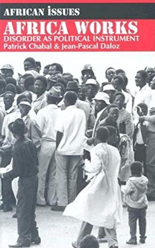9780253212870: Africa Works: Disorder As Political Instrument