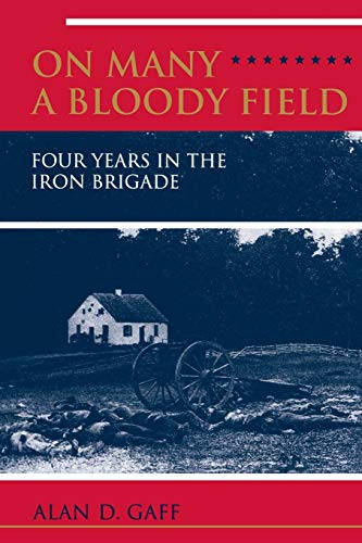 9780253212948: ON MANY A BLOODY FIELD: Four Years in the Iron Brigade