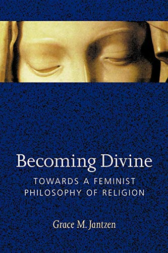 Becoming Divine: Towards a Feminist Philosophy of