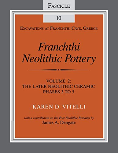 9780253213068: Franchthi Neolithic Pottery, Volume 2: The Later Neolithic Ceramic Phases 3 to 5, Fascicle 10 (Excavations at Franchthi Cave, Greece)