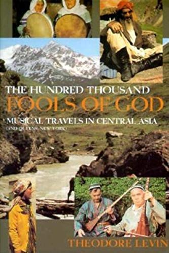 9780253213105: Hundred Thousand Fools of God, The: Musical Travels in Central Asia (and Queens, New York)