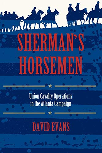 9780253213198: Sherman's Horsemen: Union Cavalry Operations in the Atlanta Campaign