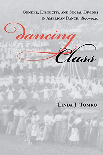 9780253213273: Dancing Class: Gender, Ethnicity, and Social Divides in American Dance, 1890-1920