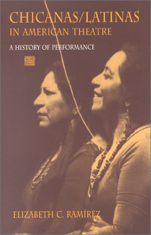 9780253213716: Chicanas/Latinas in American Theatre: A History of Performance