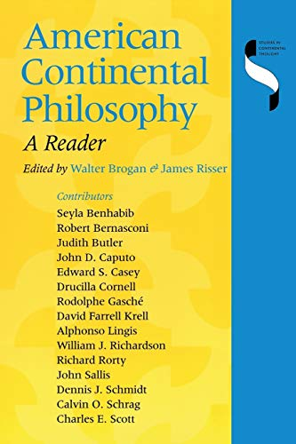 American Continental Philosophy: A Reader (Studies in Continental Thought): Brogan, Walter; Risser,...